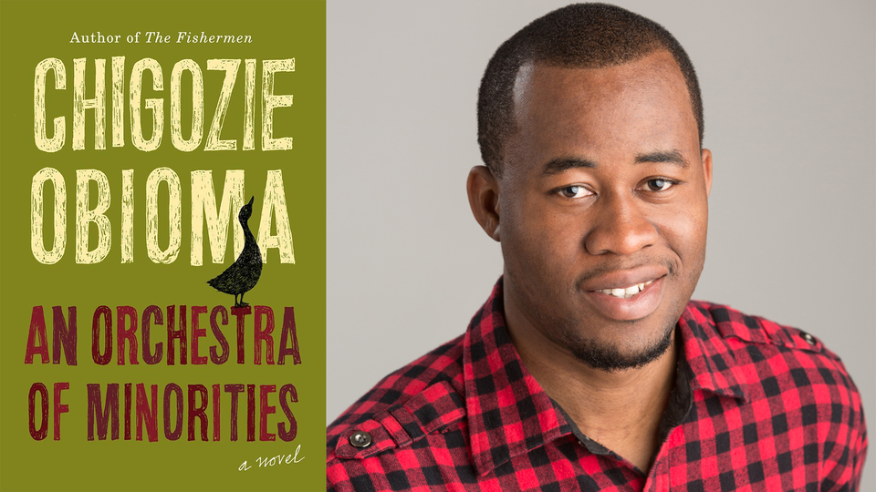 Chigozie Obioma and the cover of AN ORCHESTRA OF MINORITIES; links to news story