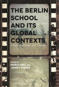 Cover image for The Berlin School and Its Global Contexts: A Transnational Art Cinema