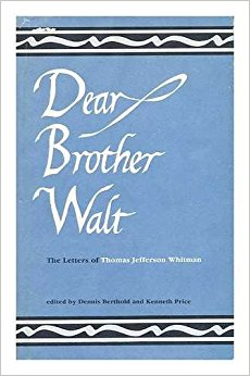 Cover image for Dear Brother Walt: The Letters of Thomas Jefferson Whitman