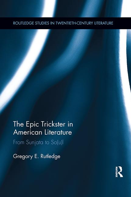 Cover image for The Epic Trickster in American Literature: From Sunjata to So(u)l
