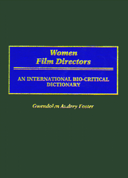 Cover image for Women Film Directors: An International Bio-Critical Dictionary