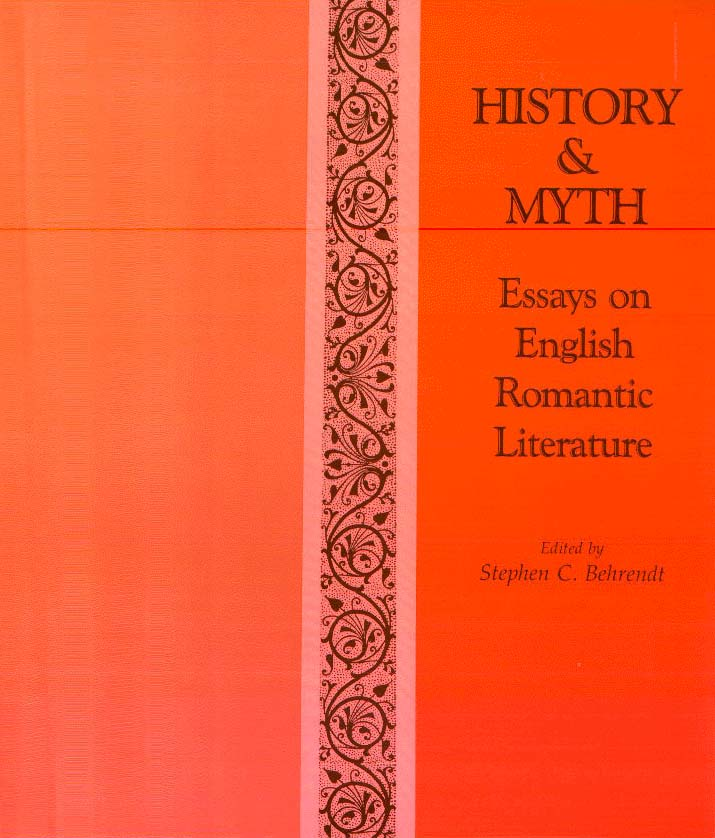 faculty books and periodicals  department of english  nebraska cover image for history and myth essays on english romantic literature