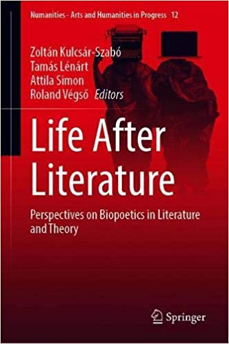 Cover image for Life After Literature: Perspectives on Biopoetics in Literature and Theory