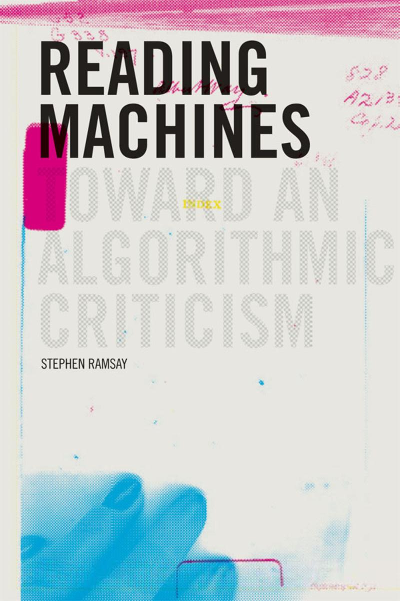 Cover image for Reading Machines: Toward an Algorithmic Criticism