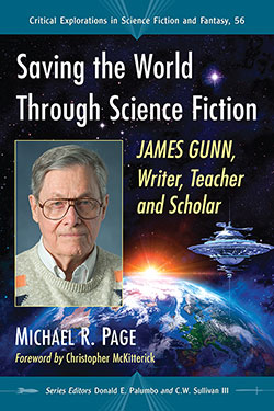 Cover image for  Saving the World Through Science Fiction: James Gunn, Writer, Teacher and Scholar