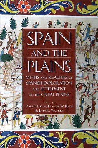 Cover image for Spain and the Plains: Myths and Realities of Spanish Exploration and Settlement on the Great Plains