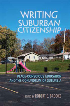Cover image for Writing Suburban Citizenship: Place-Conscious Education and the Conundrum of Suburbia