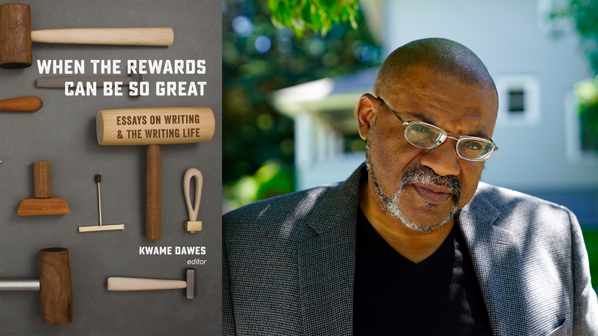 Kwame Dawes and the cover of WHEN THE REWARDS CAN BE SO GREAT