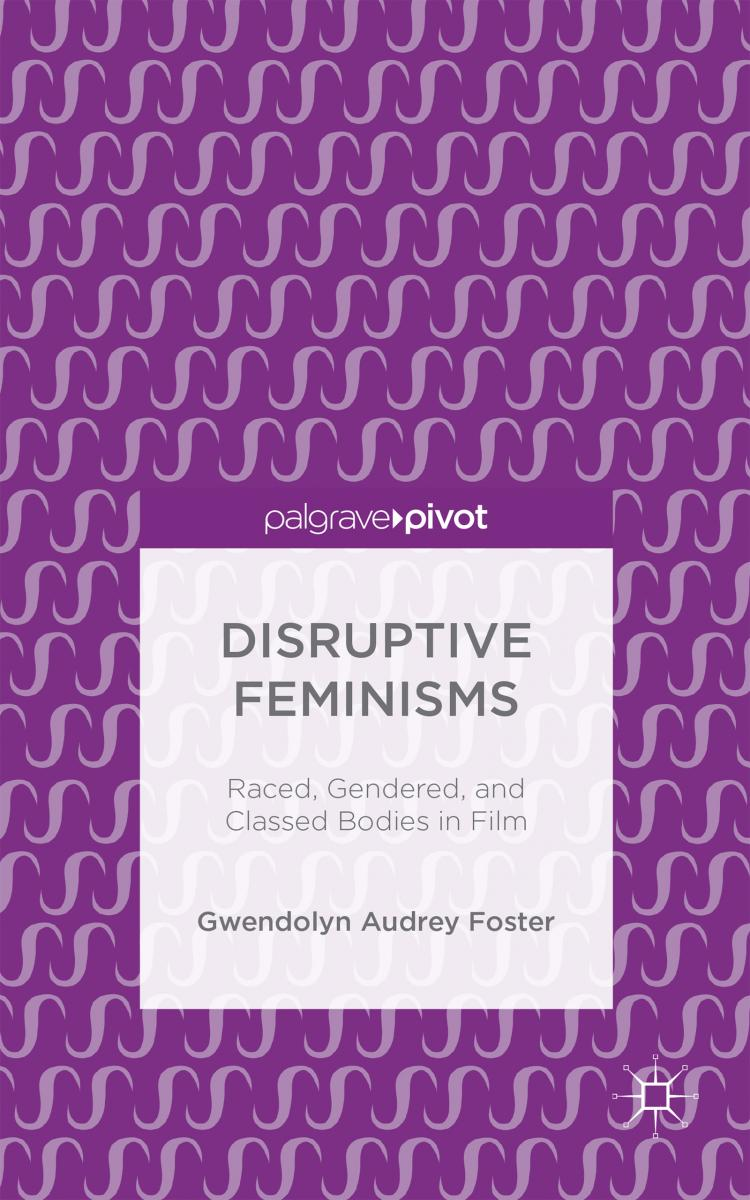 Cover of DISRUPTIVE FEMINISMS by Gwendolyn Audrey Foster