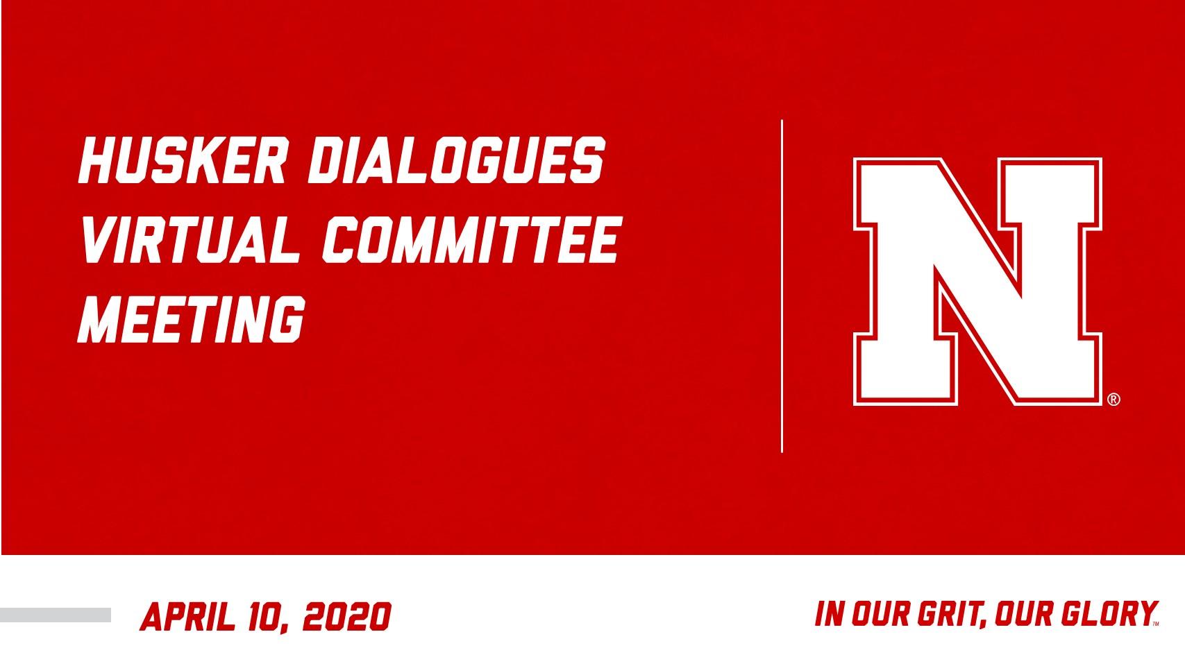 Husker Dialogues Virtual Meeting   April 10, 2020